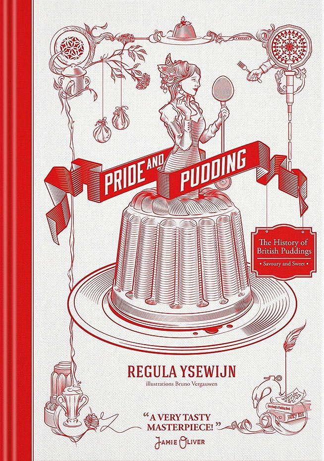 激怒ドライバ訴えるPride and Pudding : The History of British Puddings, Savoury and Sweet (English Edition)