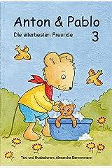 Anton und Pablo - Die allerbesten Freunde - Vorlesegeschichten 3 (German Edition) Kindle Edition