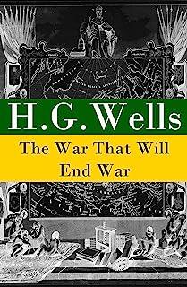 The War That Will End War (The original unabridged edition)