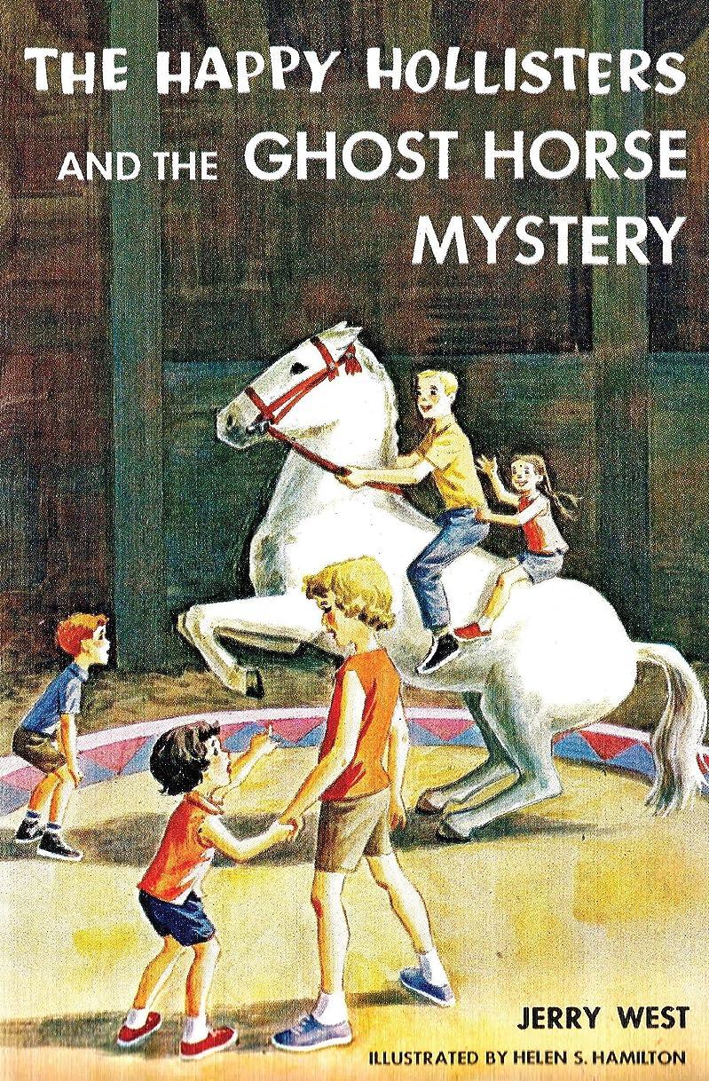 にペナルティスポークスマンThe Happy Hollisters and the Ghost Horse Mystery: (Volume 29) (English Edition)