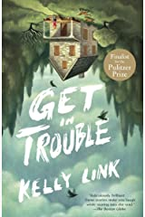 Get in Trouble: Stories Kindle Edition