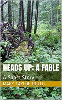 Heads Up: A Fable: A Short Story