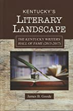 Kentucky's Literary Landscape, The Kentucky Writers Hall of Fame (2013-2017)