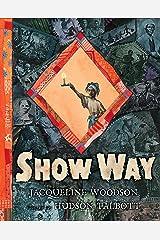 Show Way Kindle Edition
