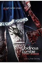 Libidinous Zombie: An Erotic Horror Collection Kindle Edition