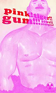 Pink! Tiger!! Gum!!! : Issue #2 (English Edition)