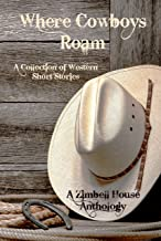 Where Cowboys Roam: A Collection of Western Short Stories