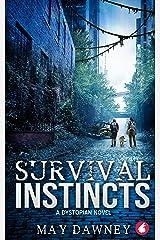 Survival Instincts: A Dystopian Novel Kindle Edition