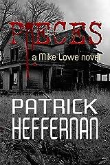 Pieces: A Mike Lowe Novel Kindle Edition