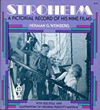 Stroheim: A Pictorial Record of His Nine Films