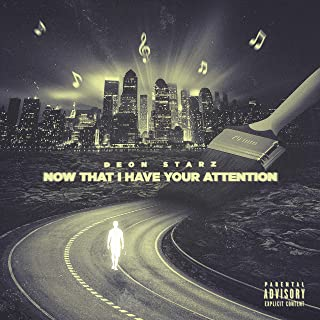 Now That I Have Your Attention [Explicit]