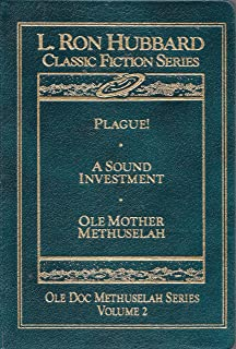 Ole Doc Methuselah Series Volume 2 by L. Ron Hubbard, Classic Fiction Series (Leather Bound) - Plague!, A Sound Investment, Ole Mother Methuselah