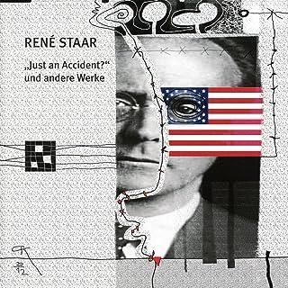 """René Staar: """"Just An Accident?"""" und andere Werke"""