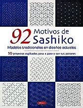 92 motivos de Sashiko. Modelos tradicionales con diseños actuales: 10 proyectos explicados paso a paso con sus patrones