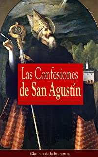 Las Confesiones de San Agustín: Clásicos de la literatura (Spanish Edition)