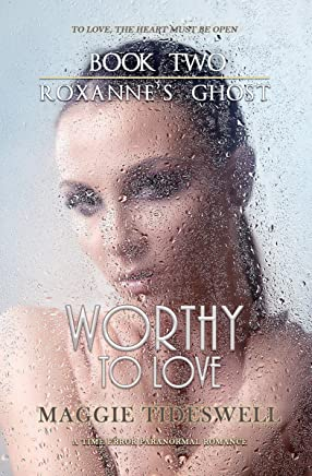 Worthy To Love: A Time Error Paranormal Romance (Roxannes Ghost Book 2) (English Edition)