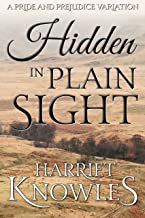 Hidden in Plain Sight: A Darcy and Elizabeth Pride and Prejudice Variation (A Pemberley Romance Book 1)