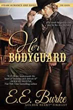 Her Bodyguard: Book 1 in the series Steam! Romance and Rails