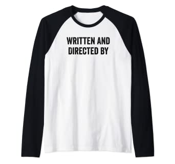 9d72a8c8 Image Unavailable. Image not available for. Color: Written And Directed By  Screenwriter Director Raglan Baseball Tee