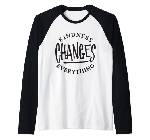 d13a54727 Image Unavailable. Image not available for. Color: Kindness Changes  Everything - Kind Inspirational Quote Raglan Baseball Tee
