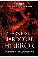 Year's Best Hardcore Horror Volume 6 Kindle Edition