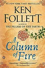 A Column of Fire: A Novel (Kingsbridge Book 3) Kindle Edition