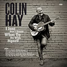Colin Hay - 'I Just Don't Know What To Do With Myself'
