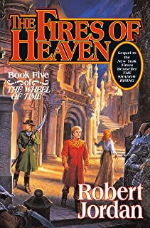 The Fires of heaven: Book Five of 'The Wheel of Time': 5