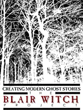 Creating Modern Ghost Stories: The Blair Witch Project