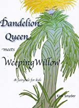 Dandelion Queen meets Weeping Willow (English Edition)
