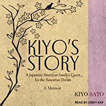Kiyo's Story: A Japanese-American Family's Quest for the American Dream: A Memoir