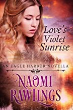 Love's Violet Sunrise: Historical Christian Romance (Eagle Harbor Book 0)