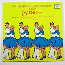 Johann Strauss: Emperor Waltz / Blue Danube / Tales of the Vienna Woods / and Other Favorites (The Most Famous Waltzes of the World)