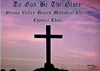 To God Be the Glory - Glenns Valley United Methodist Church - Vinyl Lp Record