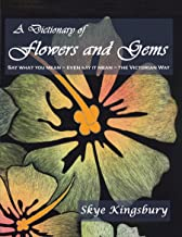 A Dictionary of Flowers and Gems: Say What You Mean ~ Even Say It Mean ~ The Victorian Way (English Edition)