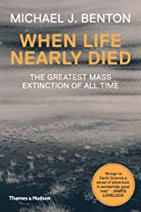 When Life Nearly Died: The Greatest Mass Extinction of All Time (Revised edition) Kindle Edition