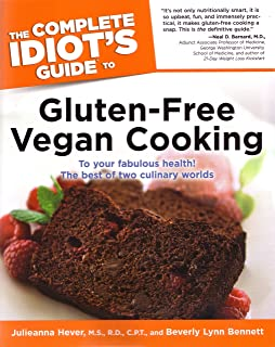 The Complete Idiot's Guide to Gluten-Free Vegan Cooking