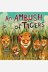 An Ambush of Tigers: A Wild Gathering of Collective Nouns (Millbrook Picture Books) Kindle Edition