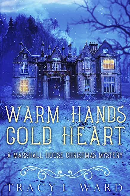 Warm Hands Cold Heart: A Marshall House Christmas Mystery (Marshall House Mystery Book 7) (English Edition)