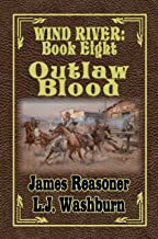 Outlaw Blood (Wind River Book 8)