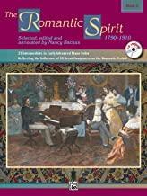 The Romantic Spirit (1790--1910), Bk 2: 21 Intermediate to Early Advanced Piano Solos Reflecting the Influence of 13 Great Composers on the Romantic Period, Book & CD (The Spirit Series)