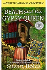 Death said the Gypsy Queen: A Genetic Anomaly Mystery Book 3 Kindle Edition