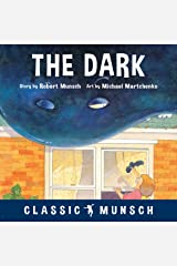 The Dark (Classic Munsch) Kindle Edition