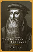 Best john knox history of the reformation Reviews