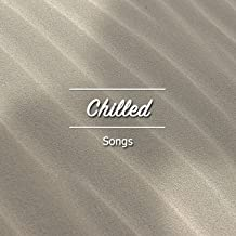 #10 Chilled Songs for Relaxation and Sleep Aid