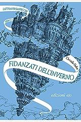Fidanzati dell'inverno. L'Attraversaspecchi - 1 (Italian Edition) Format Kindle