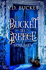 Bucket To Greece Volume 4: A Comical Living Abroad Adventure Kindle Edition