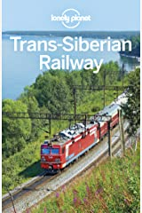 Lonely Planet Trans-Siberian Railway (Travel Guide) Kindle Edition