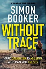 Without Trace: An edge of your seat psychological thriller (A Morgan Vine Thriller) Kindle Edition
