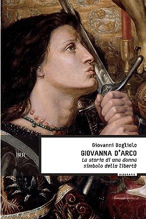 Giovanna dArco: La storia di una donna simbolo della libertà